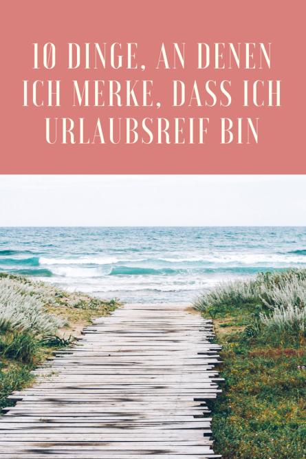 10 Dinge, an denen ich merke, dass ich urlaubsreif bin: Sommerferien dringend benötigt! Ich brauche Urlaub und das merke ich im Alltag an immer mehr Dingen... Text mit Humor.