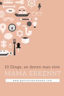 10 Dinge, an denen man eine Mama erkennt. Aus dem Mama-Leben.