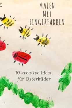 10 Ideen für das Malen mit Fingerfarben - bunte Frühlingsbilder - DIY mit Kindern für Ostern.