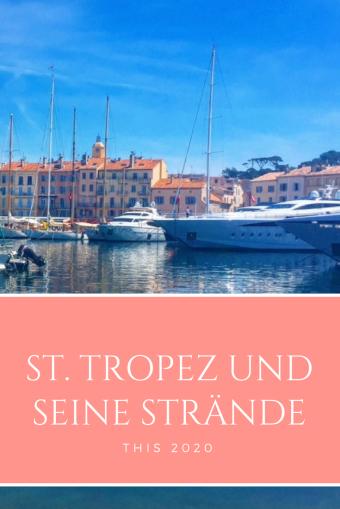 Reise nach St. Tropez: St. Tropez und seine Strände und das Hinterland der Cote d'Azur